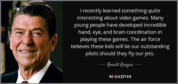 quote-i-recently-learned-something-quite-interesting-about-video-games-many-young-people-have-ronald-reagan-61-66-87